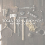Tools for an Easy Yoke: part 1