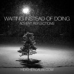 Waiting instead of doing: The beauty of the Advent ache