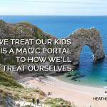 How We Treat Our Kids Has Magic In It