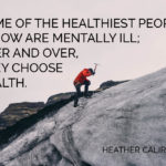 The Healthiest People I Know Are Mentally Ill
