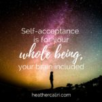 Struggle With Self-Acceptance? Consider This.